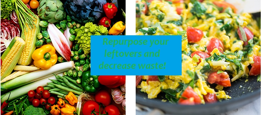 Going Further with Food Part 2 of 3- Tips to Repurpose Your Leftovers