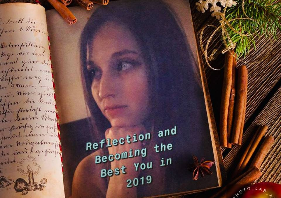 Reflection and Becoming the Best You in 2019